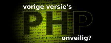Een verouderde php op de server, is dat echt onveilig?