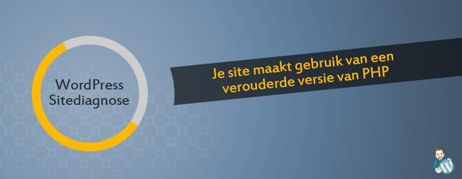 verouderde php versie wordpress